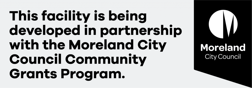 Text reads this facility is being developed in partnerchip with the Moreland City Council Community Grants Program. The Moreland Council logo.